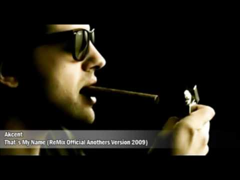 Akcent - That's My Name ReMix Official Anothers Version 2009