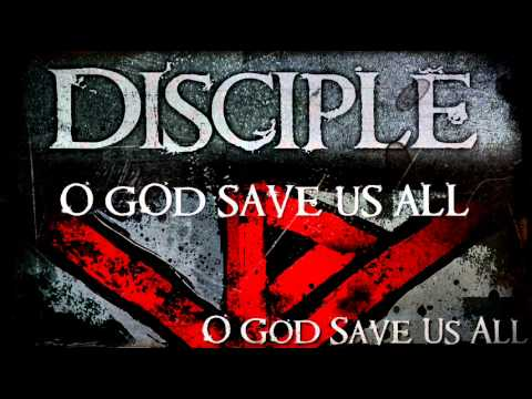 Disciple -- O God Save Us All (Lyrics)