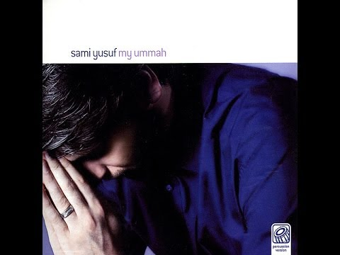 Sami Yusuf - My Ummah (Full Album)