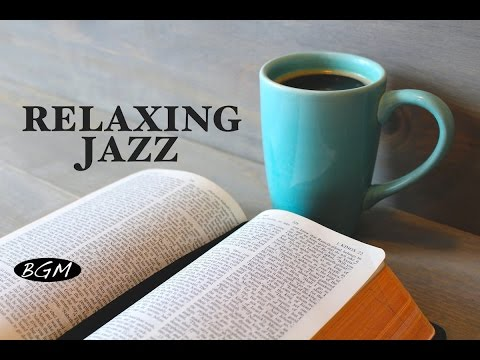 Cafe Music!!Jazz & Bossa Music for relaxation!!ゆったりジャズ!!