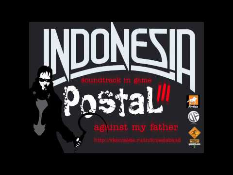 INDONESIA ( Postal 3  Soundtrack 2011 ) - Against My Father