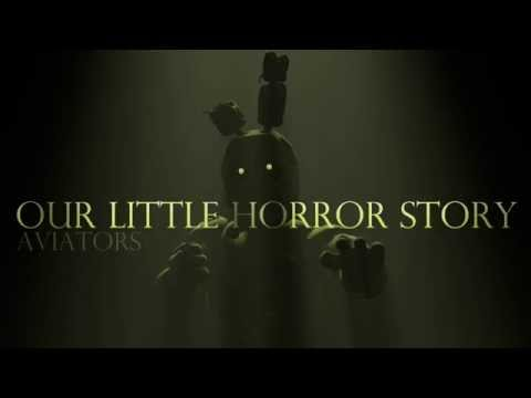 Aviators - Our Little Horror Story (Five Nights at Freddy's 3 Song)