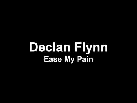 Declan Flynn - Ease My Pain