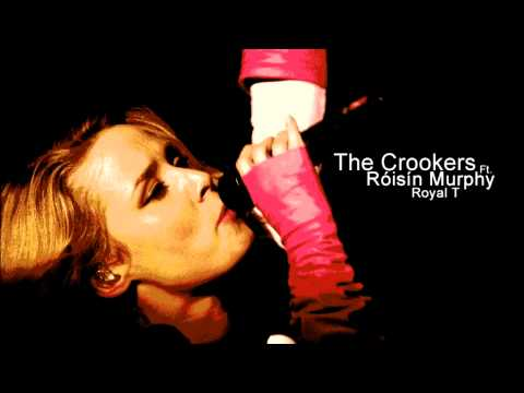 Crookers ft Roisin Murphy - Royal T