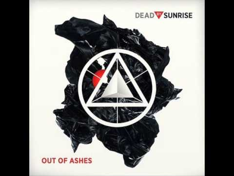 Dead By Sunrise - 03. Too Late (Out Of Ashes)