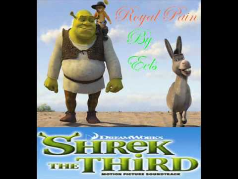 """Royal Pain"" : Shrek the third soundtrack"